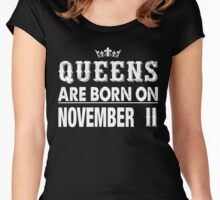 Queens Are Born On November 11 Women's Fitted Scoop T-Shirt