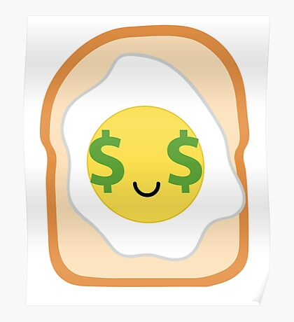 Bread with Egg Emoji Money Face Poster