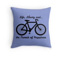 Life, Liberty and the Pursuit of Happiness Throw Pillow
