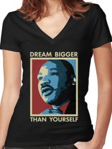 Dream Bigger Than Yourself - I Have a Dream Women's Fitted V-Neck T-Shirt
