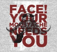 Face! Your Moustache Needs YOU! One Piece - Long Sleeve