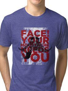 Face! Your Moustache Needs YOU! Tri-blend T-Shirt
