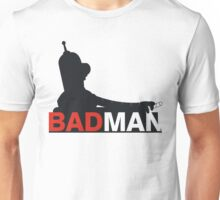 Bad Man Unisex T-Shirt