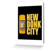 New Donk City Taxi Greeting Card