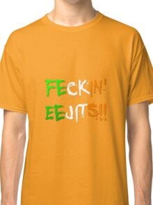 Feckin' Eejits Classic T-Shirt
