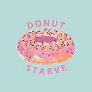 Donut Starve by SuburbanBirdDesigns By Kanika Mathur