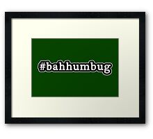 Bah Humbug - Christmas - Hashtag - Black & White Framed Print