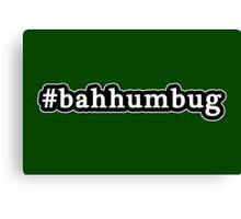 Bah Humbug - Christmas - Hashtag - Black & White Canvas Print