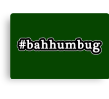 Bah Humbug - Christmas - Hashtag - Black & White Canvas Print