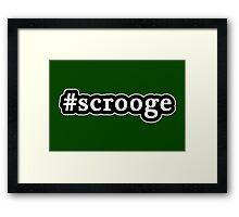 Scrooge - Christmas - Hashtag - Black & White Framed Print