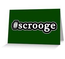 Scrooge - Christmas - Hashtag - Black & White Greeting Card