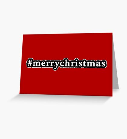 Merry Christmas - Hashtag - Black & White Greeting Card