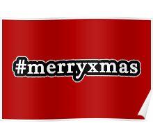 Merry Xmas - Christmas - Hashtag - Black & White Poster