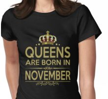 QUEEN ARE BORN IN NOVEMBER Womens Fitted T-Shirt
