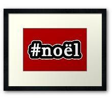 Noel - Christmas - Hashtag - Black & White Framed Print