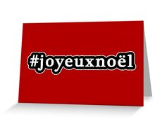 Joyeux Noel - Christmas - Hashtag - Black & White Greeting Card