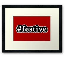 Festive - Hashtag - Black & White Framed Print