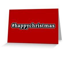 Happy Christmas - Hashtag - Black & White Greeting Card
