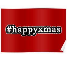 Happy Xmas - Christmas - Hashtag - Black & White Poster