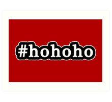 Ho Ho Ho - Santa Claus - Christmas - Hashtag - Black & White Art Print