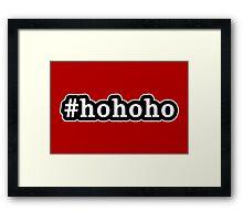 Ho Ho Ho - Santa Claus - Christmas - Hashtag - Black & White Framed Print
