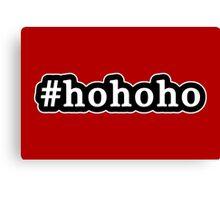 Ho Ho Ho - Santa Claus - Christmas - Hashtag - Black & White Canvas Print