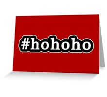 Ho Ho Ho - Santa Claus - Christmas - Hashtag - Black & White Greeting Card