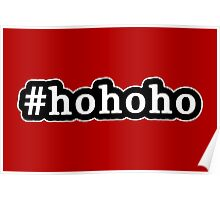 Ho Ho Ho - Santa Claus - Christmas - Hashtag - Black & White Poster