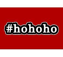 Ho Ho Ho - Santa Claus - Christmas - Hashtag - Black & White Photographic Print