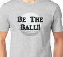 Be The Ball!! Unisex T-Shirt