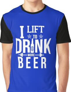 I Lift To Drink More Beer Funny Gym Graphic T-Shirt