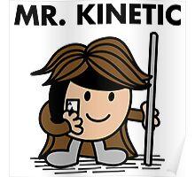 Mr. Kinetic Poster