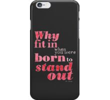 Born to Stand Out iPhone Case/Skin