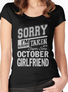 Sorry I'm already taken by a super sexy October Girlfrend shirt Women's Fitted Scoop T-Shirt