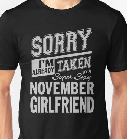 Sorry I'm already taken by a super sexy November Girlfrend shirt Unisex T-Shirt