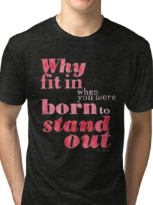 Born to Stand Out Tri-blend T-Shirt
