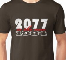 2077 is the new 1984 (white) Unisex T-Shirt