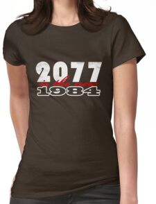 2077 is the new 1984 (white) Womens Fitted T-Shirt