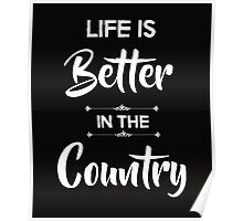 Life is better in the country Poster