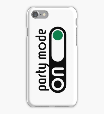 Party Mode On (Partying / Switch On / POS) iPhone Case/Skin