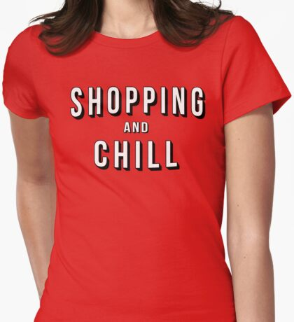 Shopping and Chill Womens Fitted T-Shirt