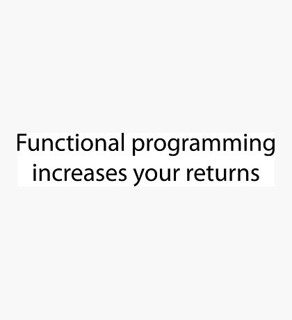 Functional Programming = :) Photographic Print