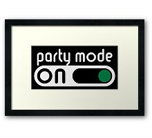 Party Mode On (Partying / Switch On / NEG) Framed Print