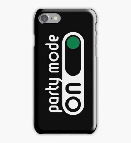 Party Mode On (Partying / Switch On / NEG) iPhone Case/Skin