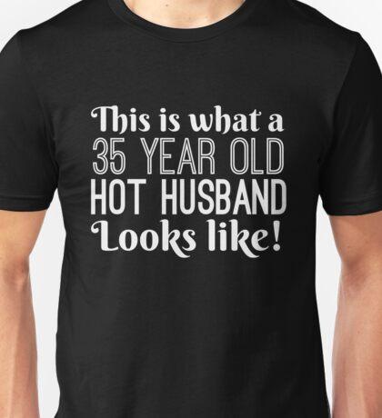 35 Year Old Hot Husband Looks Like Unisex T-Shirt