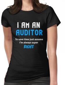 T-Shirt Funny Auditor To Save Time Always Super Right Womens Fitted T-Shirt