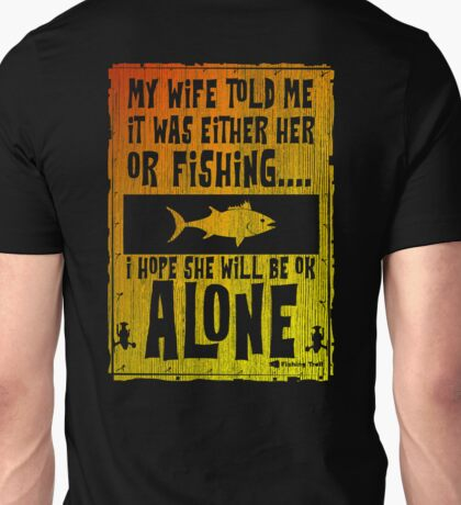 My Wife or Fishing Unisex T-Shirt