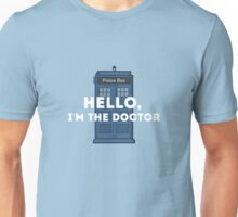 Hello, I'm the doctor Unisex T-Shirt