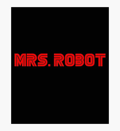 Mrs (miss) Robot Photographic Print