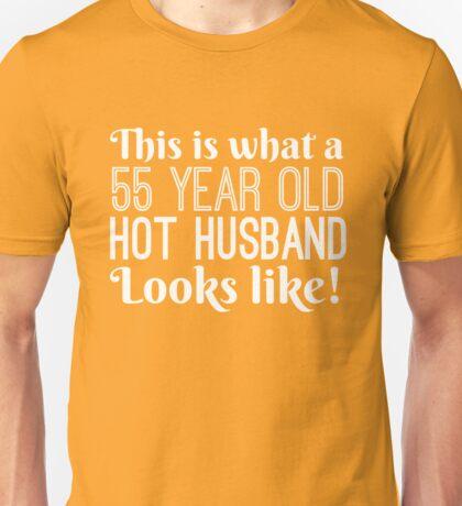 55 Year Old Hot Husband Looks Like  Unisex T-Shirt